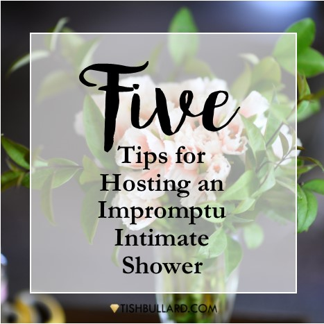 5 Tips for Hosting an Impromptu Shower.png
